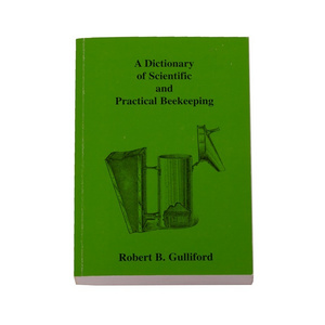 A Dictionary of Scientific and Practical Beekeeping